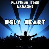 Ugly Heart (Karaoke Version) [Originally Performed by G.R.L]