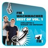 FM1 Wachmacher (Best of, Vol. 1) [Chällerfon & Morgen-Joe Umfragen]