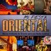 Mi Fiesta Oriental - Música Ambiente de Oriente para una Noche Asiática, DJ Donovan