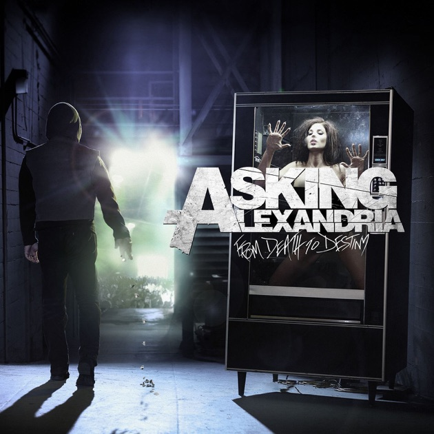 From Death To Destiny by Asking Alexandria