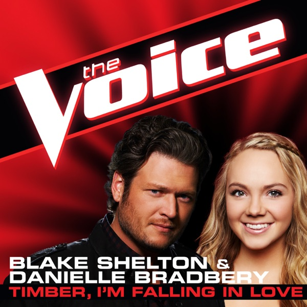 Timber I'm Falling In Love The Voice Performance - Single Blake Shelton  Danielle Bradbery CD cover