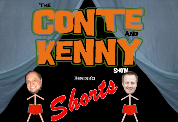 Shorts – The Conte and Kenny Show