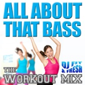 All About That Bass (The Workout Mix)
