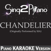 Chandelier (Originally Performed By Sia) [Piano Karaoke Version]