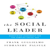 The Social Leader: Redefining Leadership for the Complex Social Age (Unabridged) - Frank Guglielmo & Sudhanshu Palsule