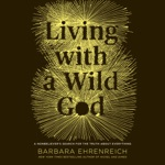 Living with a Wild God: A Nonbeliever