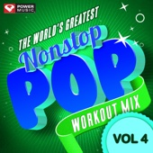 Nonstop Pop Workout Mix, Vol. 4 (60 Min Non-Stop Workout Mix [130 BPM])