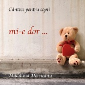 Cantece Pentru Copii - Mi-e Dor...