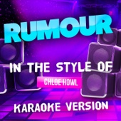 Rumour (In the Style of Chloe Howl) [Karaoke Version]