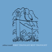 First Thought Best Thought - Arthur Russell