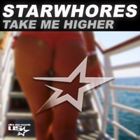 Take Me Higher (Extended Mix) - StarWhores