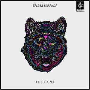 Talles Miranda - The Dust (Original Mix)