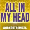 All In My Head - Single