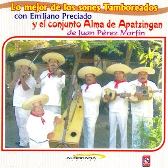 Lo Mejor De Los Sones Tamboreados – Alma De Apatzingan