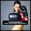Super Workout: Music for Fitness and Sports