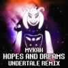 Hopes and Dreams (Undertale Remix) - Single