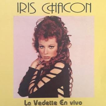 La Vedette en Vivo – Iris Chacon