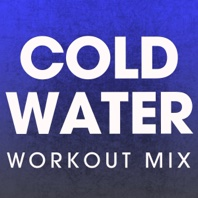 Cold Water (Workout Mix) - Single - Power Music Workout
