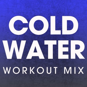 Cold Water - Single (Workout Mix) - Single - Power Music Workout, Power Music Workout
