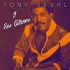 Tony Seval y Sus Gitanos - Tony Seval, Tony Seval
