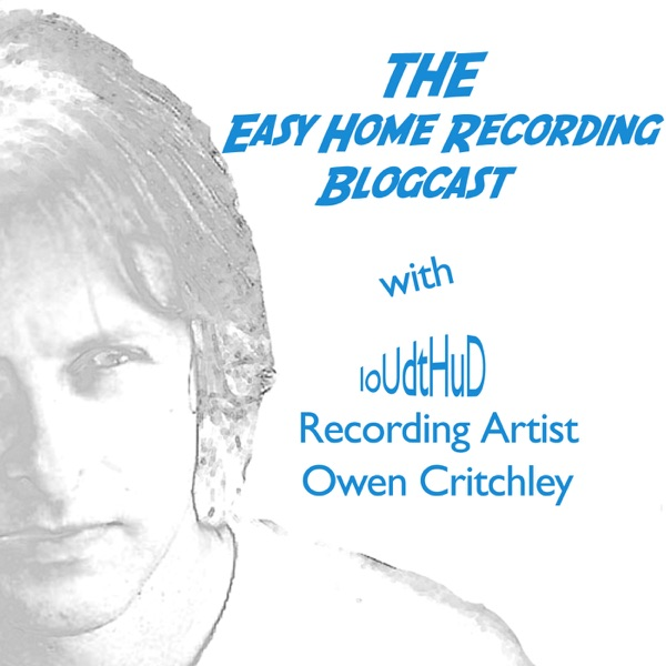 THE Easy Home Recording Podcast