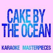 Karaoke Masterpieces - Cake by the Ocean (Originally Performed by DNCE) [Instrumental Karaoke Version] artwork