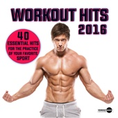 Workout Hits 2016. 40 Essential Hits for the Practice of Your Favorite Sport