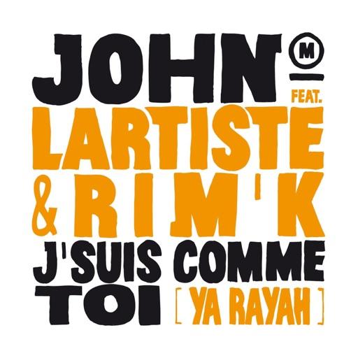 J'suis comme toi (feat. Lartiste & Rim'K) [Ya Rayah] - John Mamann