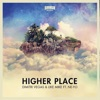 Higher Place (feat. Ne-Yo) [Radio Edit] - Single, Dimitri Vegas & Like Mike