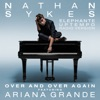 Over and Over Again (feat. Ariana Grande) [Elephante Uptempo Radio Version] - Single, Nathan Sykes