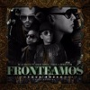 Fronteamos Porque Podemos feat Daddy Yankee Yandel Nengo Flow Single