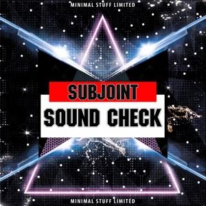 Subjoint - Sound Check (Original Mix)