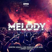 Dimitri Vegas & Like Mike, Steve Aoki & Ummet Ozcan - Melody (Radio Mix)