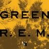 Green (25th Anniversary Deluxe Edition) [Remastered], R.E.M.