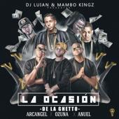 La Ocasión (feat. Arcangel, Ozuna & Anuel Aa) - De La Ghetto, Mambo Kingz & DJ Luian Cover Art