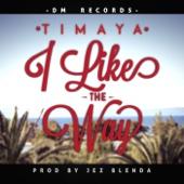 I Like the Way - Timaya