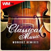 Classical Music Workout Remixes (60 Minutes Non-Stop Mixed Compilation for Fitness & Workout, Aerobic & Cardio 150 Bpm / 32 Count)