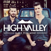 Make You Mine - High Valley