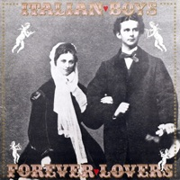 ITALIAN BOYS - Forever Lovers