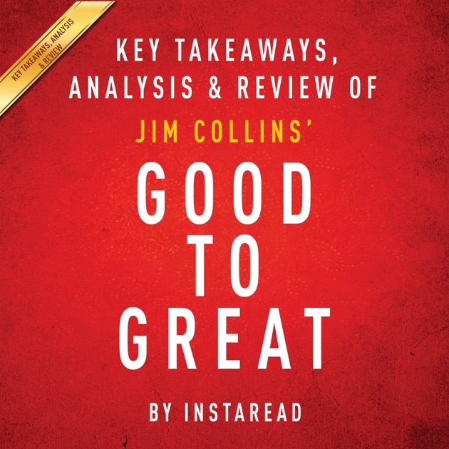 review good to great Read new romance book reviews, posts from your the good-to-great companies generated cumulative stock returns that beat the general stock market by an.