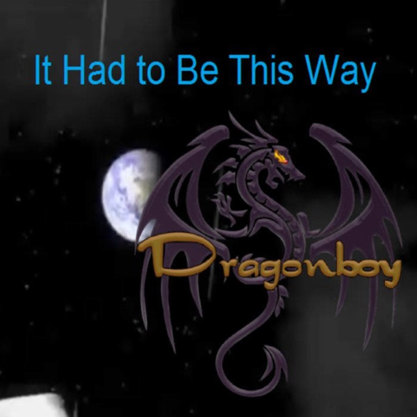 It Had to Be This Way - Single   Dragonboy