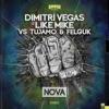 Dimitri Vegas & Like Mike, Felguk & Tujamo