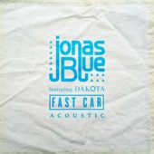 Fast Car (feat. Dakota) [Acoustic] - Single