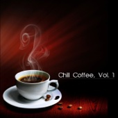 Chill coffee, Vol. 1 - Various Artists