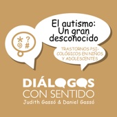 El autismo: Un gran desconocido (feat. Daniel Gassó & Judith Gassó)