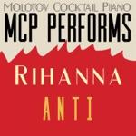 MCP Performs Rihanna: Anti