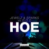 Hoe (Jewelz & Sparks Vs. D.O.D) [Extended Mix]