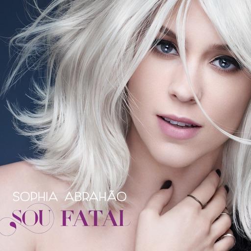 Sou Fatal - Sophia Abrahão