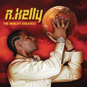 R. Kelly - The World's Greatest (Radio Edit) Grafik