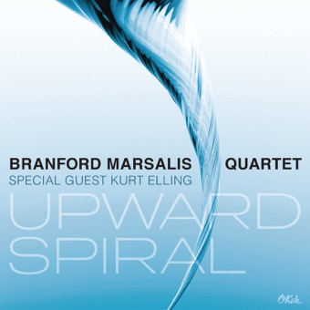 Upward Spiral – Branford Marsalis Quartet & Kurt Elling